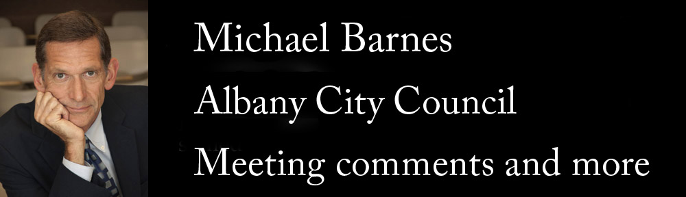 Michael Barnes Albany City Council Meeting comments and more